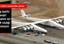 Dünyanın En Büyük Uçağı Hayata Geçiyor